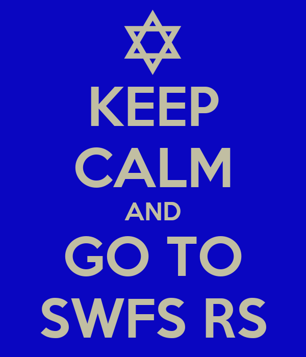 KEEP CALM AND GO TO SWFS RS