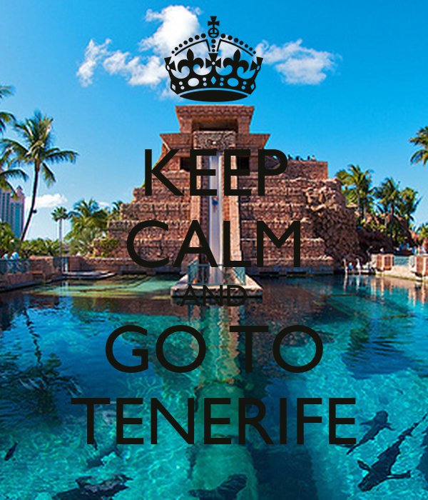 KEEP CALM AND GO TO TENERIFE
