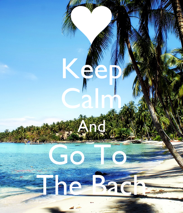 Keep Calm And Go To  The Bach