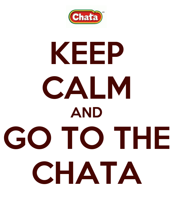 KEEP CALM AND GO TO THE CHATA
