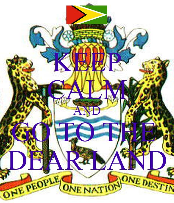 KEEP CALM AND GO TO THE  DEAR LAND