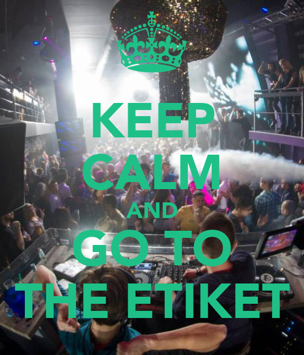 KEEP CALM AND GO TO THE ETIKET