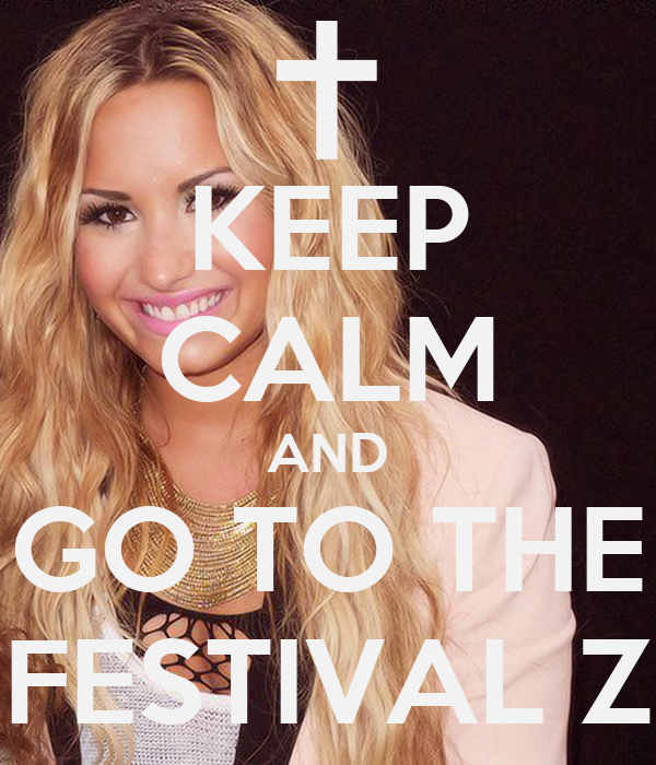 KEEP CALM AND GO TO THE FESTIVAL Z