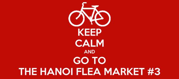 KEEP CALM AND GO TO THE HANOI FLEA MARKET #3