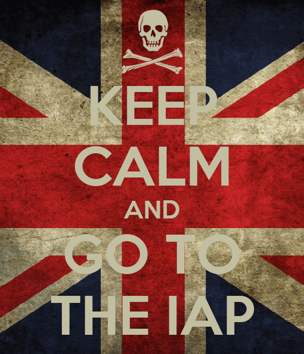 KEEP CALM AND GO TO THE IAP