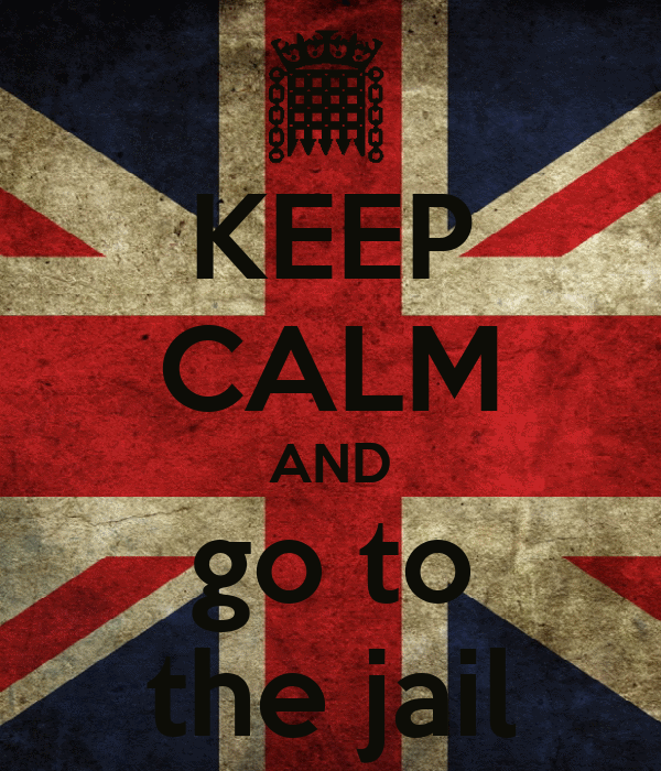 KEEP CALM AND go to the jail