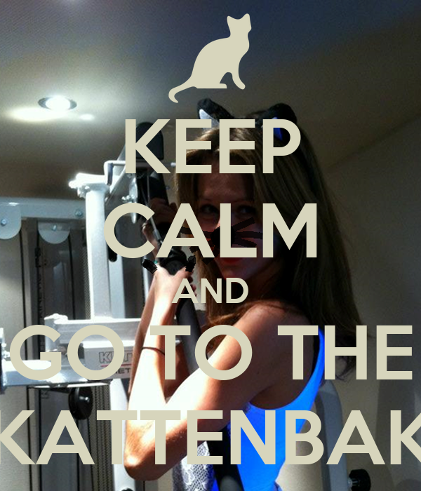 KEEP CALM AND GO TO THE KATTENBAK