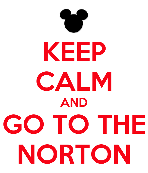 KEEP CALM AND GO TO THE NORTON