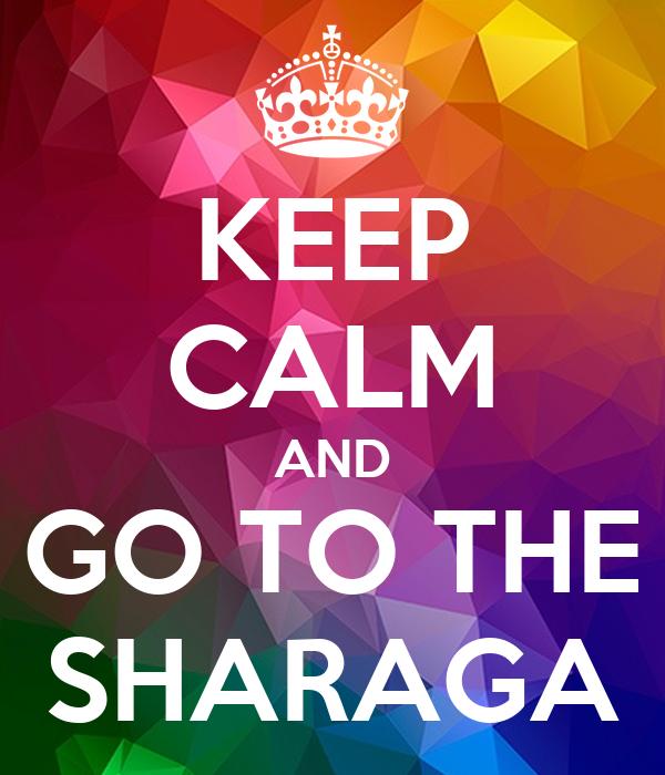 KEEP CALM AND GO TO THE SHARAGA
