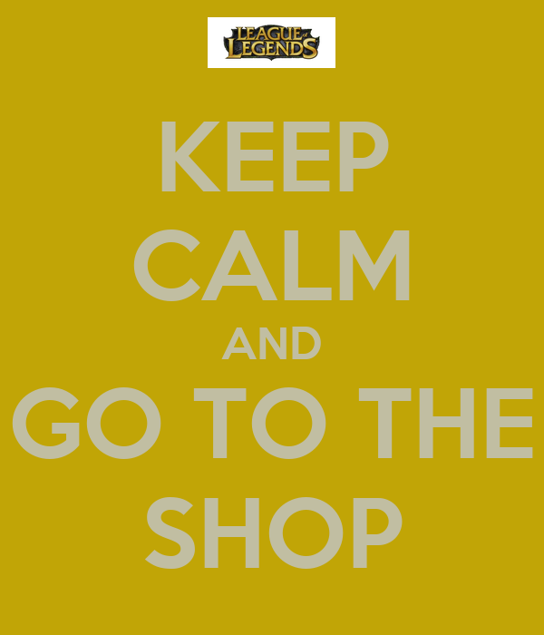 KEEP CALM AND GO TO THE SHOP