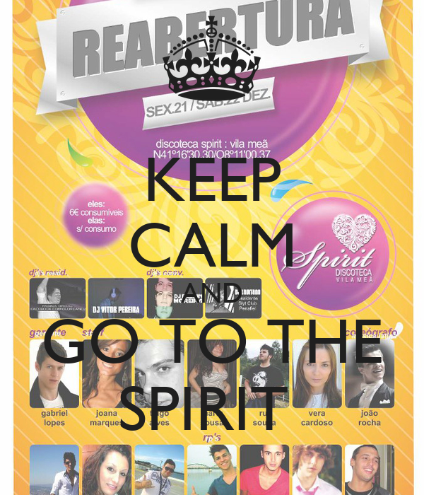 KEEP CALM AND GO TO THE SPIRIT