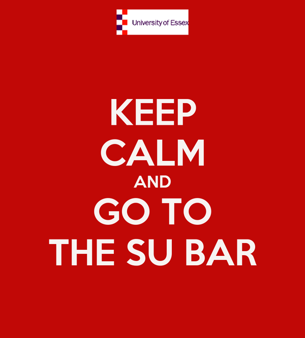 KEEP CALM AND GO TO THE SU BAR