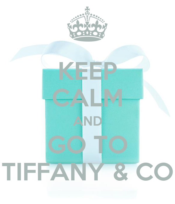KEEP CALM AND GO TO TIFFANY & CO