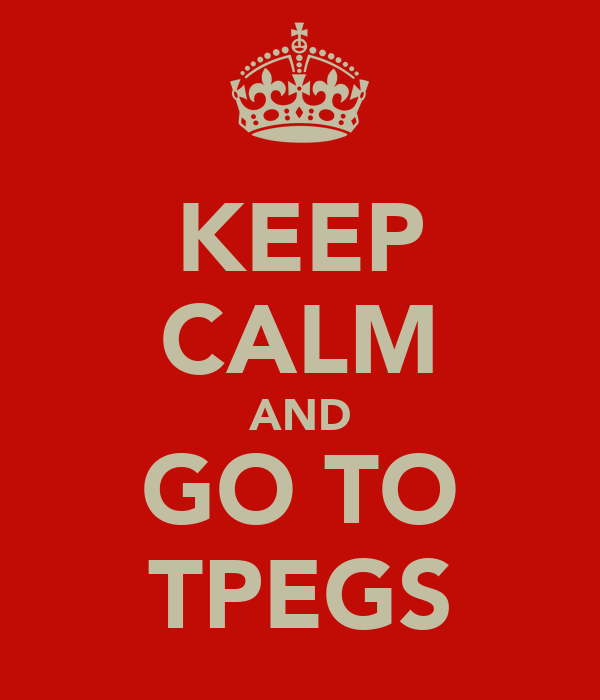 KEEP CALM AND GO TO TPEGS