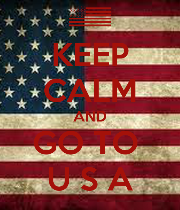 KEEP CALM AND GO TO  U S A