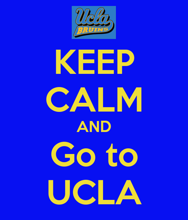 KEEP CALM AND Go to UCLA