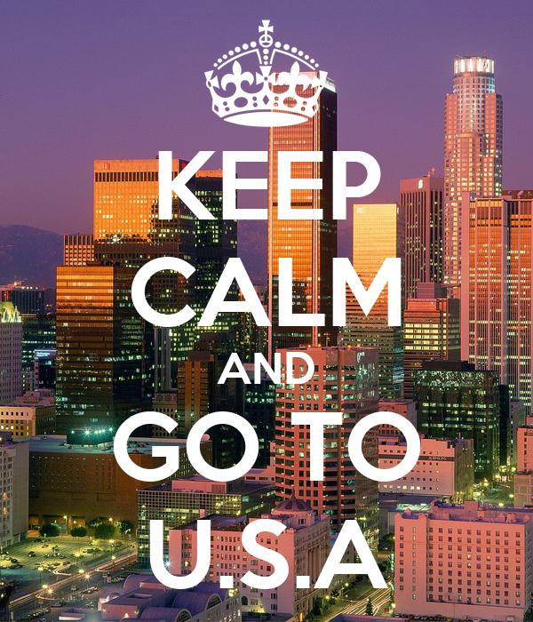 KEEP CALM AND GO TO U.S.A