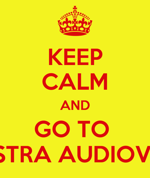 KEEP CALM AND GO TO  VI MOSTRA AUDIOVISUAL