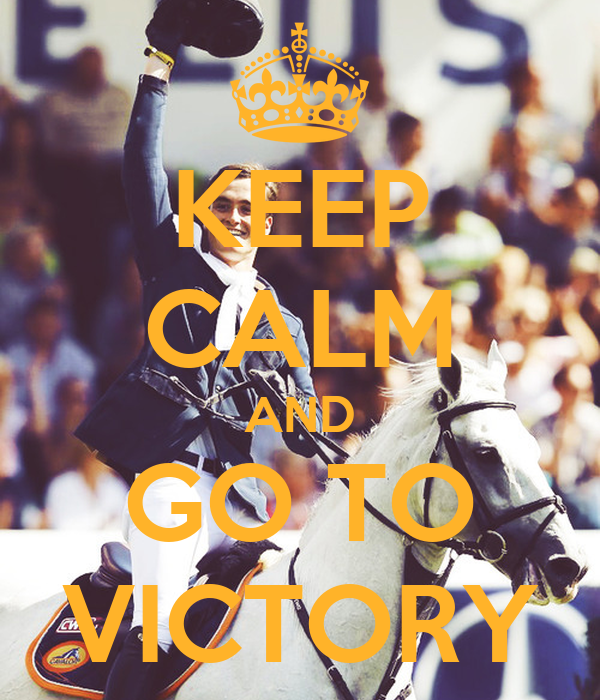 KEEP CALM AND GO TO VICTORY