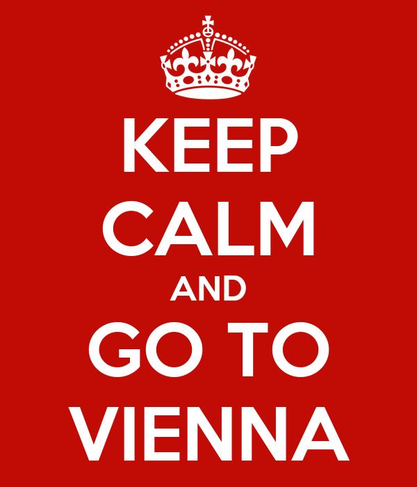 KEEP CALM AND GO TO VIENNA