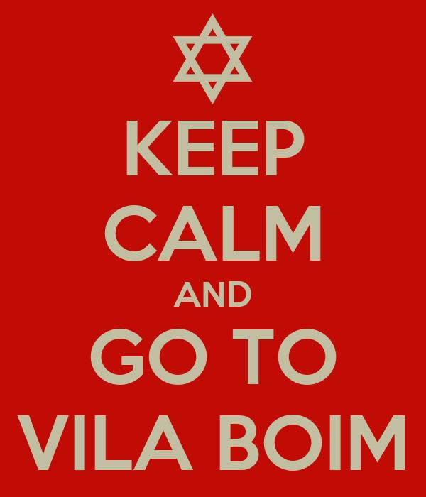 KEEP CALM AND GO TO VILA BOIM