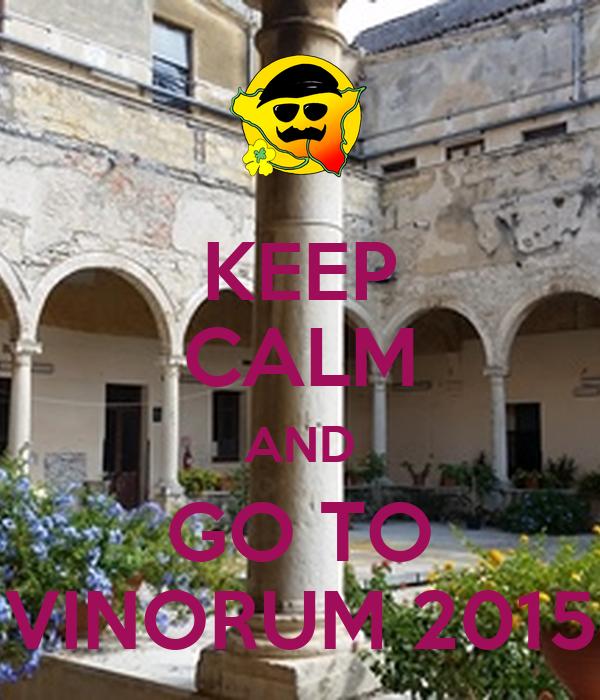 KEEP CALM AND GO TO VINORUM 2015