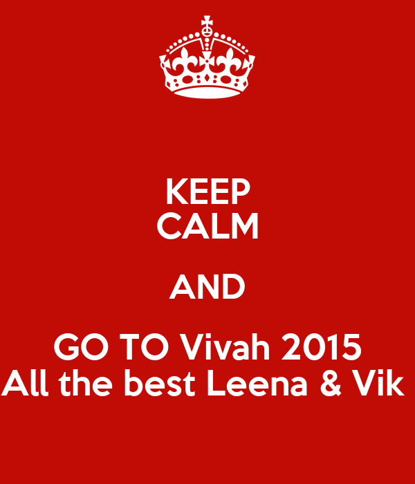 KEEP CALM AND GO TO Vivah 2015 All the best Leena & Vik