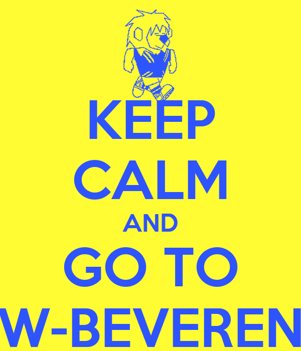 KEEP CALM AND GO TO W-BEVEREN