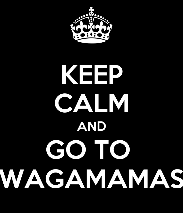 KEEP CALM AND GO TO  WAGAMAMAS