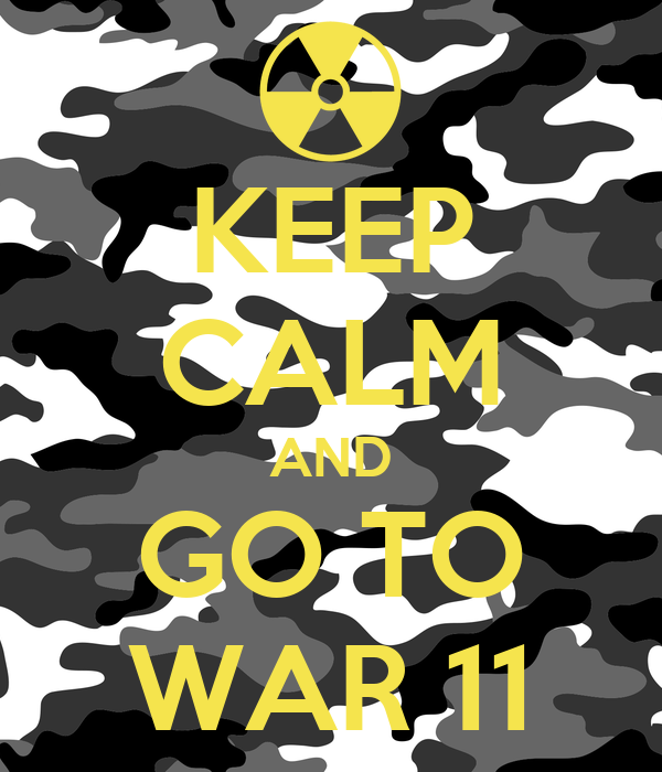 KEEP CALM AND GO TO WAR 11
