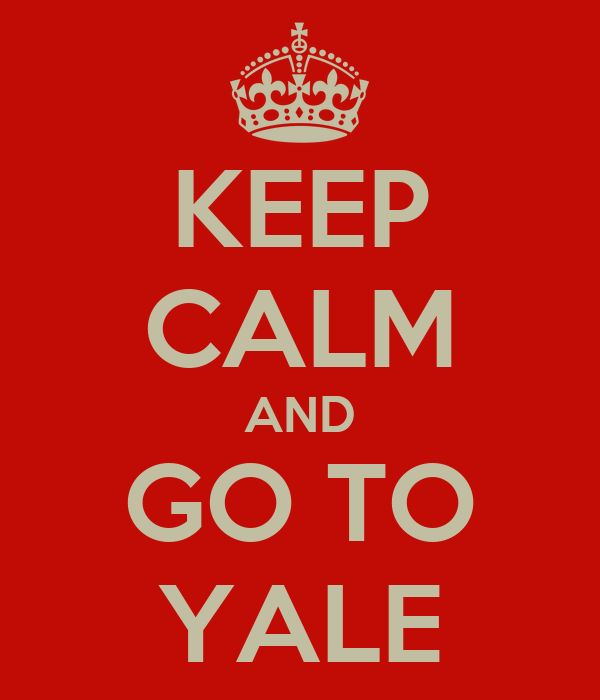 KEEP CALM AND GO TO YALE