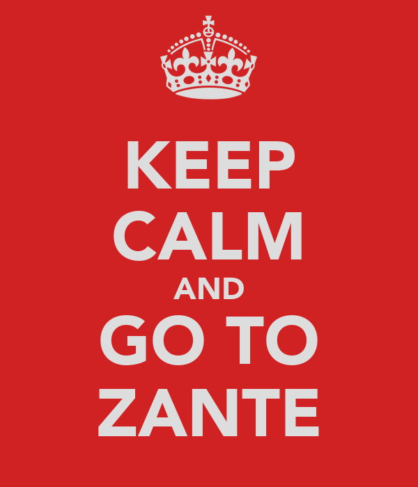 KEEP CALM AND GO TO ZANTE
