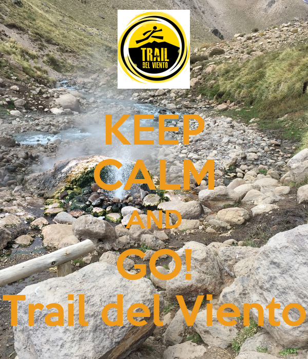 KEEP CALM AND GO! Trail del Viento
