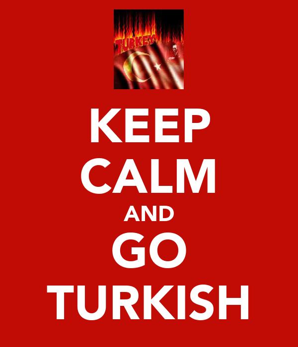KEEP CALM AND GO TURKISH
