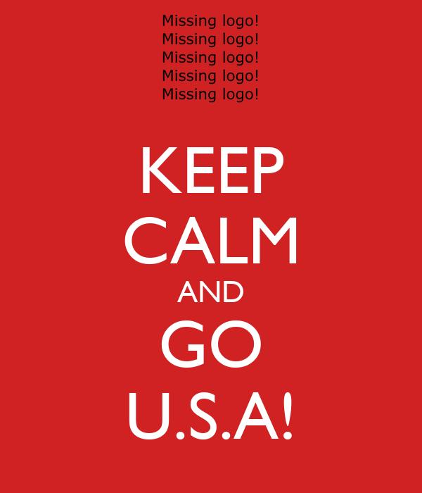 KEEP CALM AND GO U.S.A!