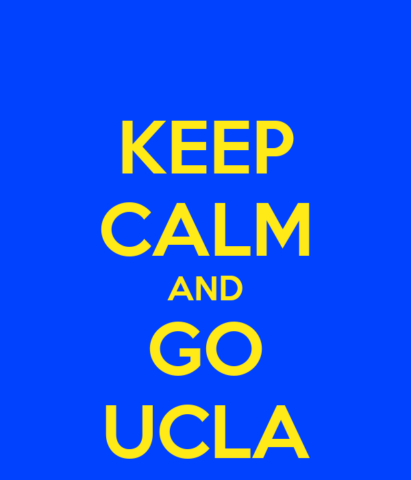 KEEP CALM AND GO UCLA