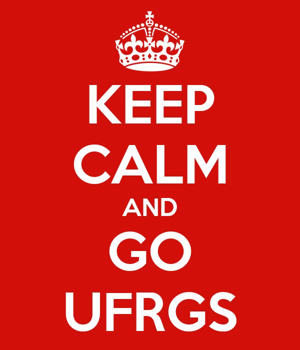 KEEP CALM AND GO UFRGS