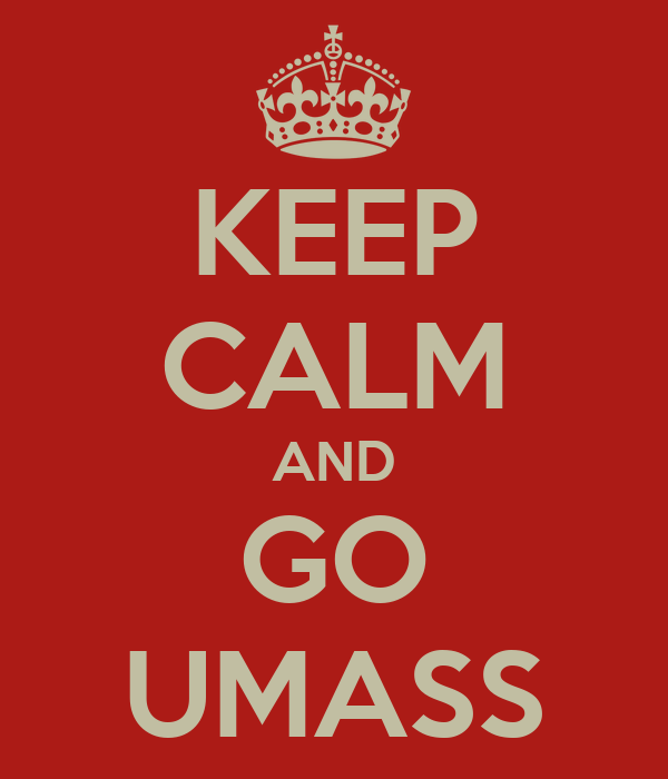 KEEP CALM AND GO UMASS