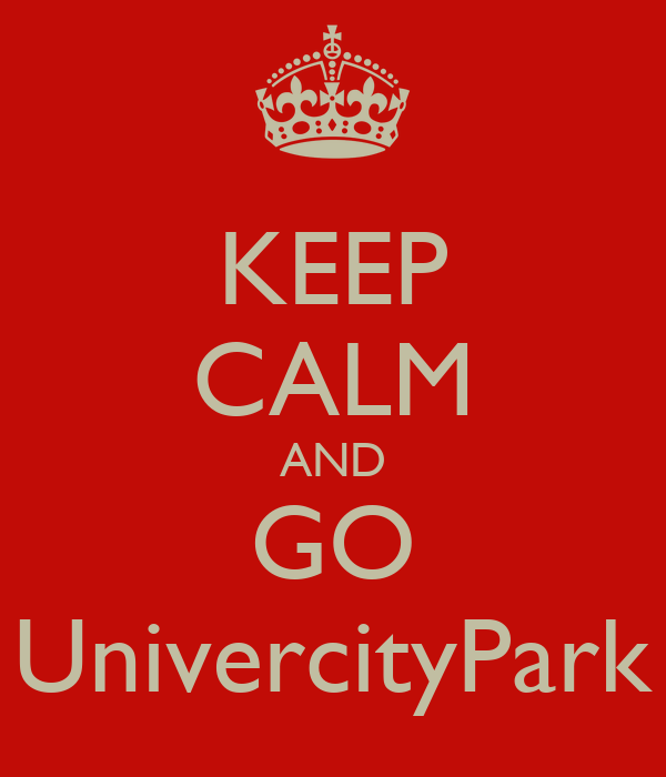 KEEP CALM AND GO UnivercityPark