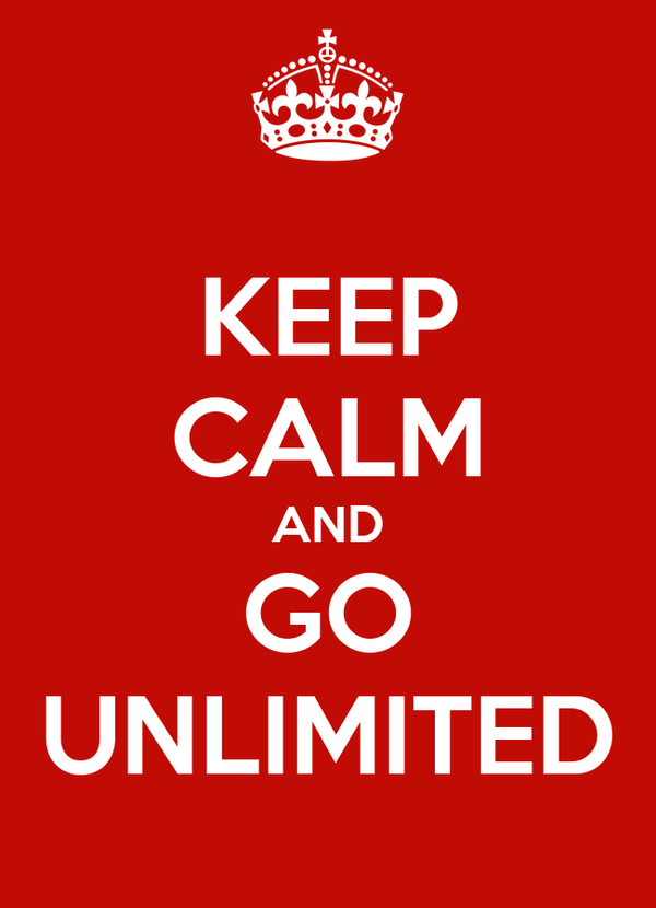 KEEP CALM AND GO UNLIMITED