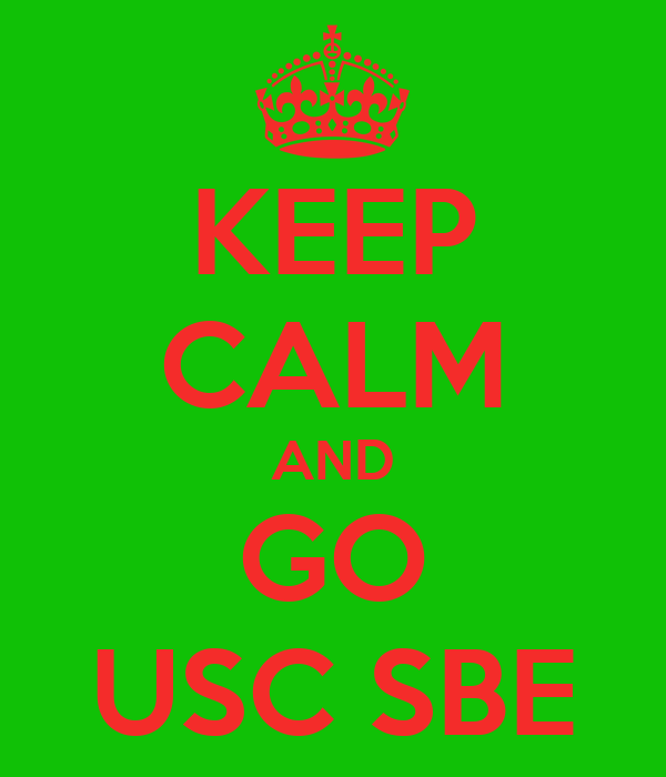KEEP CALM AND GO USC SBE