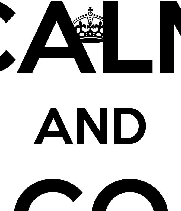 KEEP CALM AND GO VALIANTS