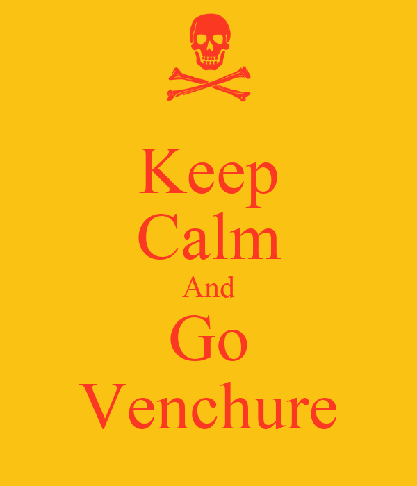 Keep Calm And Go Venchure