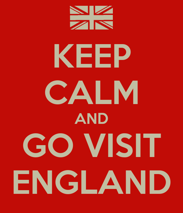 KEEP CALM AND GO VISIT ENGLAND