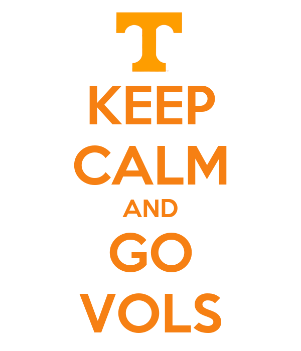 KEEP CALM AND GO VOLS