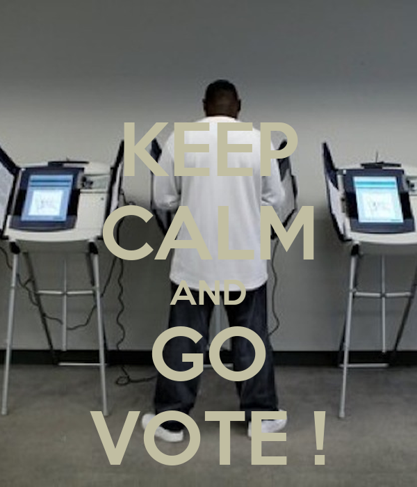 KEEP CALM AND GO VOTE !