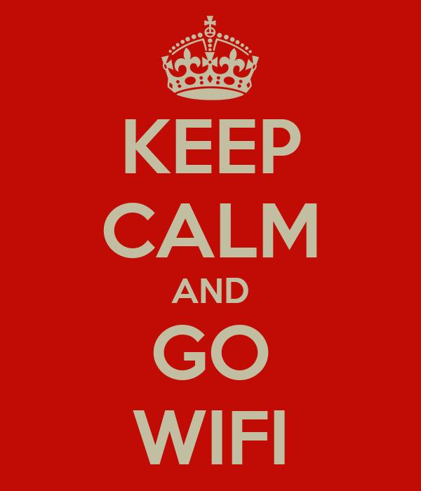 KEEP CALM AND GO WIFI