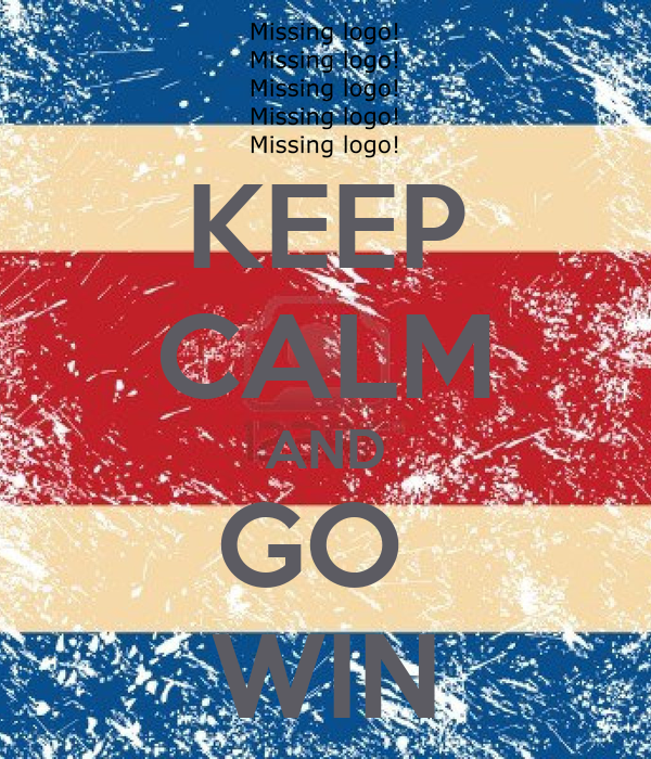 KEEP CALM AND GO  WIN