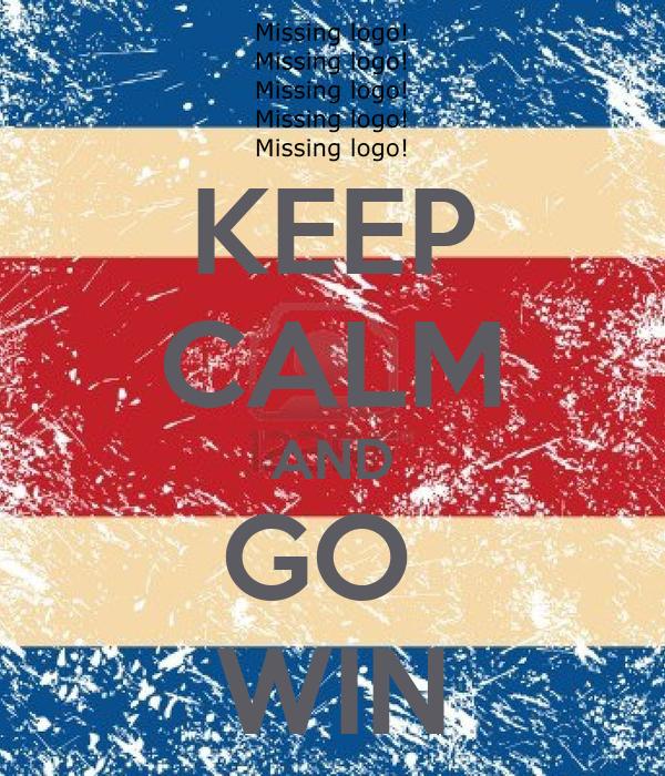 KEEP CALM AND GO  WIN