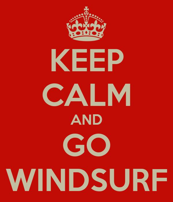 KEEP CALM AND GO WINDSURF